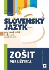 Slovenský jazyk pre 3. ročník ZŠ - Zošit pre učiteľa