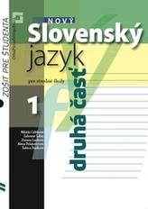 Nový Slovenský jazyk pre stredné školy 1. ročník - Zošit pre študenta 2. časť