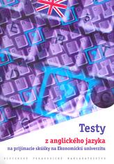 Testy z anglického jazyka na prijímacie skúšky na Ekonomickú univerzitu