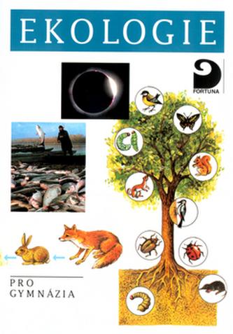 Ekologie a ochrana životního prostředí, pro gymnázia - Náhled učebnice
