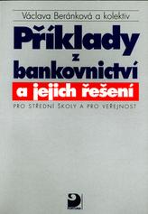 Příklady z bankovnictví a jejich řešení pro SŠ a pro veřejnost