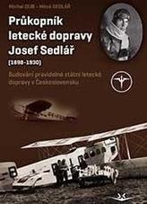Průkopník letecké dopravy Josef Sedlář (1898-1930)