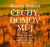Čechy, domov můj aneb Malá vlastivěda o místech, lidech, řeči, krojích, zpívání… i stravování + CD