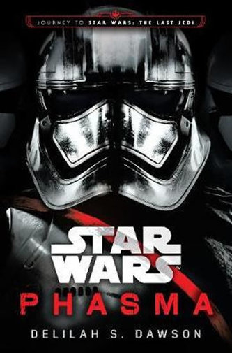Star Wars: Phasma : Journey to Star Wars: The Last Jedi - Dawson Delilah S.