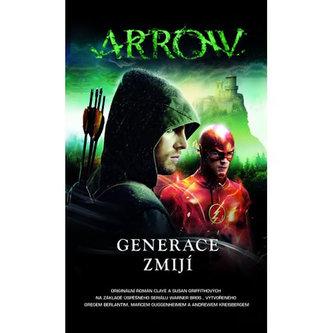 Arrow 2 - Generace zmijí - Griffith Clay, Griffith Susan,