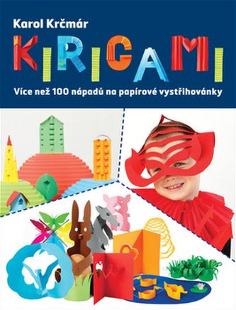 Kirigami - Více než 100 nápadů na papírové vystřihovánky - Karol Krčmár