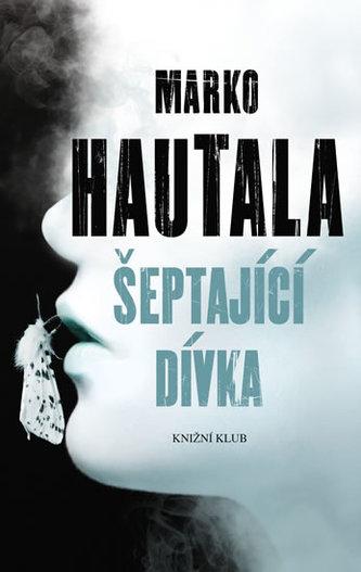 Šeptající dívka - Hautala Marko