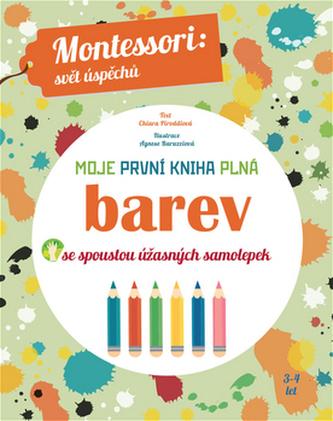 Moje první kniha plná barev se spoustou úžasných samolepek (Montessori: Svět úspěchů) - Chiara Piroddi