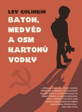 Batoh, medvěd a osm kartonů vodky - Lev Golinkin