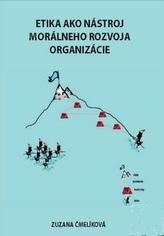 Etika ako nástroj morálneho rozvoja organizácie