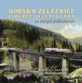 Horská železnice Liberec – Jelenia Góra na starých pohlednicích