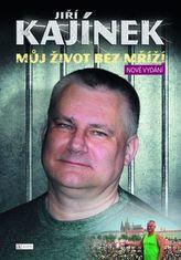 Jiří Kajínek Můj život bez mříží
