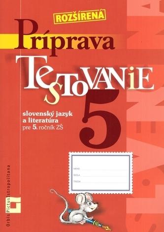 Rozšírená príprava na Testovanie 5 zo slovenského jazyka a literatúry pre ZŠ - Dana Kovárová