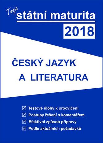 Tvoje státní maturita 2018 - Český jazyk a literatura - neuveden