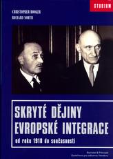 Skryté dějiny evropské integrace od roku 1918 do současnosti