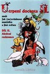Utrpení docenta H. aneb Jak (ne)zvládnout manželku a jiná zvířata - díl II.aktivní rezistence