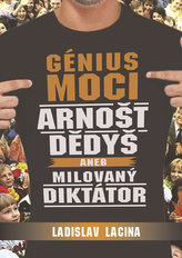 Génius moci Arnošt Dědyš aneb Milovaný diktátor
