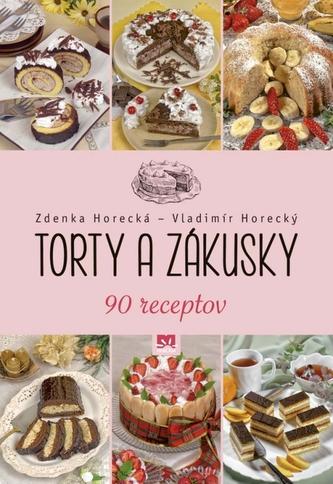 Torty a zákusky - Jana Horecká; Vladimír Horecký