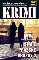 Staré pražské vraždy 2 - Pražské krimipřípady