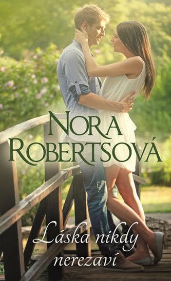 Láska nikdy nerezaví - Roberts Nora