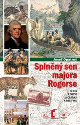 Splněný sen majora Rogerse - Cesta Lewise a Clarka k Pacifiku