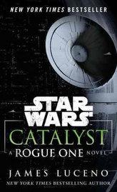 Star Wars: Catalyst : A Rogue One Novel