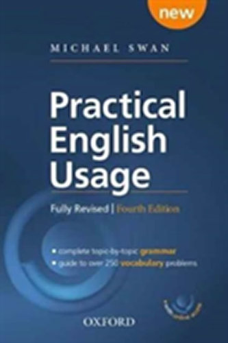 Practical English Usage, 4th edition: (Hardback with online access) Michael Swan's guide to problems in English - Swan Michael