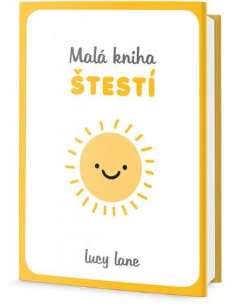 Malá kniha štěstí - Lane Lucy