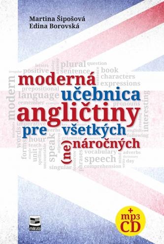 Moderná učebnica angličtiny pre všetkých (ne)náročných - Šipošová, Edina Borovská Martina