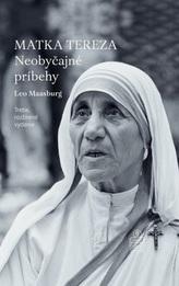 Matka Tereza: Neobyčajné príbehy