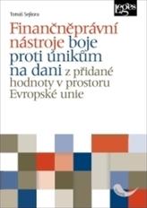 Finančněprávní nástroje boje proti únikům na dani z přidané hodnoty v prostoru Evropské unie
