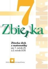 Zbierka úloh z matematiky pre 7. ročník ZŠ a 2. ročník GOŠ