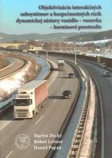 Objektivizácia interakčných a bezpečnostných rizík dynamickej sústavy vozidlo - vozovka - horninové prostredie