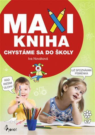 MAXI KNIHA Chystáme sa do školy - Ivan Novák