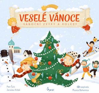 Veselé Vánoce - Vánoční zvyky a koledy + CD - Petr Šulc