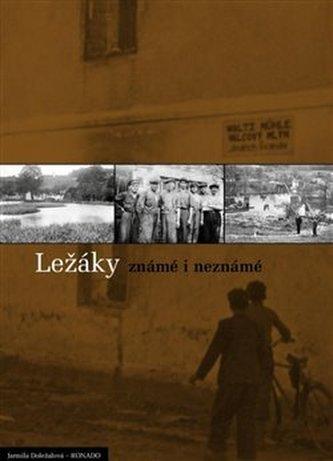 Ležáky známé i neznámé - Štěpán Doležal; Jarmila Doležalová