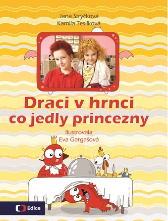 Draci v hrnci - Co jedly princezny - Jana Strýčková