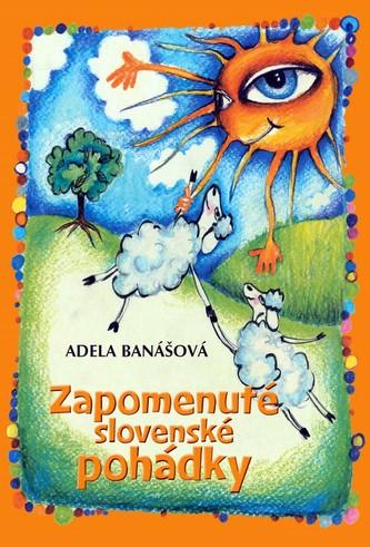 Zapomenuté slovenské pohádky - Banášová Adela