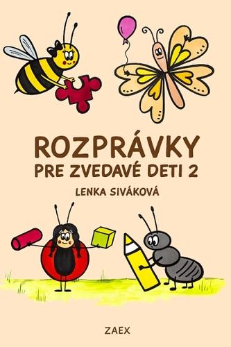 Rozprávky pre zvedavé deti 2 - Lenka Siváková