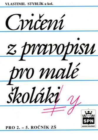Cvičení z pravopisu pro malé školáky - Vlastimil Styblík