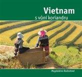 Vietnam s vůní koriandru