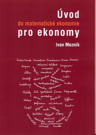 Úvod do matematické ekonomie pro ekonom - Ivan Mezník