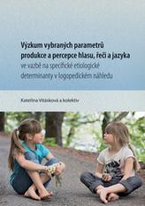 Výzkum vybraných parametrů produkce a percepce hlasu, řeči a jazyka
