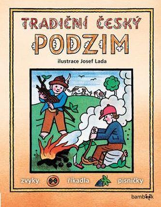 Tradiční český PODZIM – Svátky, zvyky, obyčeje, říkadla, písničky - Josef Lada