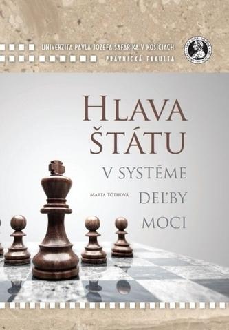 Hlava štátu v systéme deľby moci - Tóthová, Marta