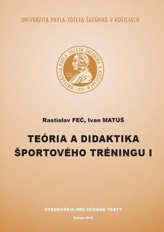 Teória a didaktika športového tréningu I - Feč, Rastislav