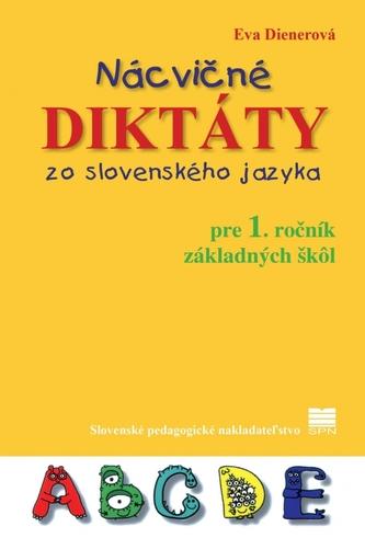 Nácvičné diktáty zo slovenského jazyka pre 1. ročník základných škôl - Eva Dienerová