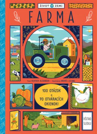 Život na Zemi Farma - Andrés Lozano; Heather Alexander