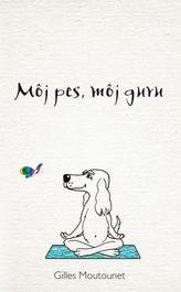 Môj pes, môj guru