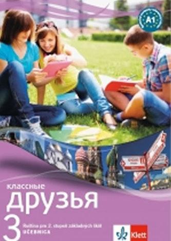 Klassnyje druzja 3 (A1.1) - učebnica (slovensky) - Kolektiv Autorů